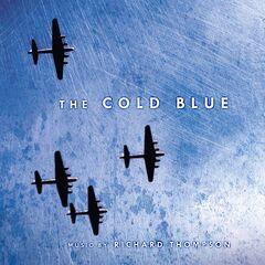 Richard Thompson – The Cold Blue (Original Motion Picture Soundtrack Score) (2019)
