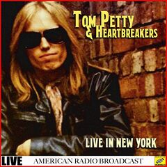 Tom Petty & The Heartbreakers – Live in New York (Live) (2019)