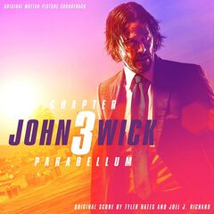 Tyler Bates & Joel J. Richard – John Wick: Chapter 3 – Parabellum (Original Motion Picture Soundtrack) (2019)
