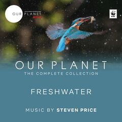 Steven Price – Our Planet: Freshwater (Episode 7: Original Soundtrack) (2019)
