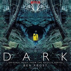 Ben Frost – Dark: Cycle 1 (Original Music From The Netflix Series) (2019)