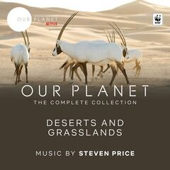Steven Price – Our Planet: Deserts And Grasslands (Episode 5: Original Soundtrack) (2019)