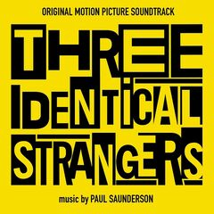 Paul Saunderson – Three Identical Strangers (Original Motion Picture Soundtrack) (2019)