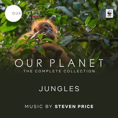 Steven Price – Our Planet: Jungles (Episode 3: Original Soundtrack) (2019)