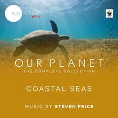Steven Price – Our Planet: Coastal Seas (Episode 4: Original Soundtrack) (2019)