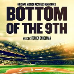 Stephen Endelman – Bottom of the 9th (Original Motion Picture Soundtrack) (2019)