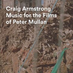 Craig Armstrong – Music for the Films of Peter Mullan (2019)