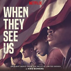 Kris Bowers – When They See Us (Original Music from the Netflix Limited Series) (2019)