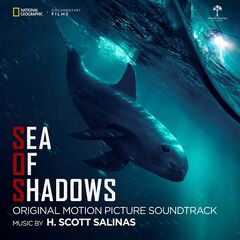 H. Scott Salinas – Sea of Shadows (Original Motion Picture Soundtrack) (2019)