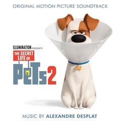 Alexandre Desplat – The Secret Life of Pets 2 (Original Motion Picture Soundtrack) (2019)