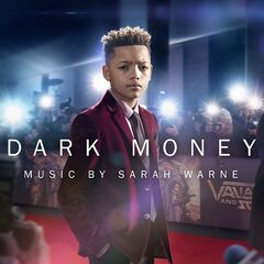 Sarah Warne – Dark Money (Original Television Soundtrack) (2019)